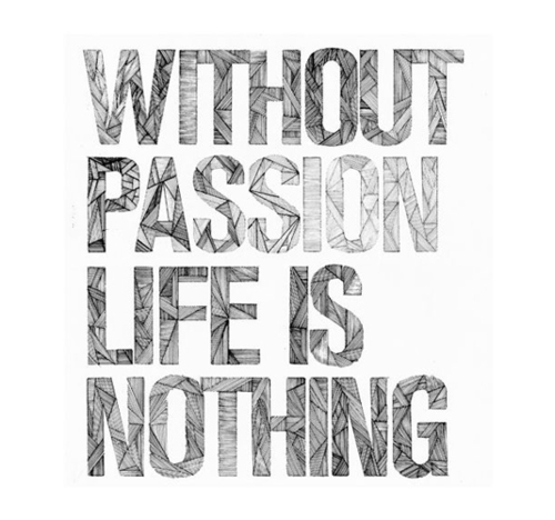 without-passion-life-is-nothing_large